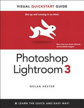 Photoshop Lightroom 3: Visual QuickStart Guide, Enhanced Edition