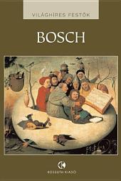 Hieronymus Bosch: Világhíres festők
