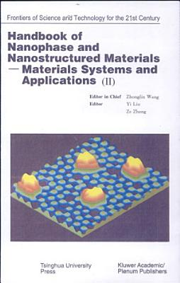 Handbook of Nanophase and Nanostructured Materials  Materials  systems and applications II PDF