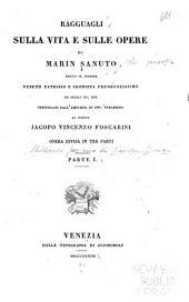 Ragguagli sulla vita e sulle opere di Marin Sanuto ...