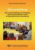Storytelling     eine narrative Methode zur Vermittlung naturwissenschaftlicher Inhalte im Sachunterricht der Grundschule PDF