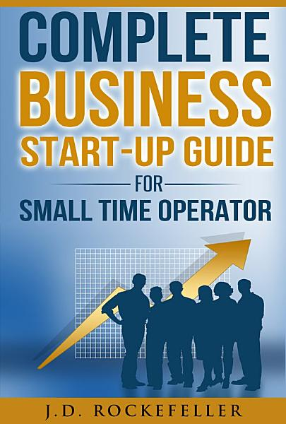 Complete Business Start-Up Guide For Small Time Operator
