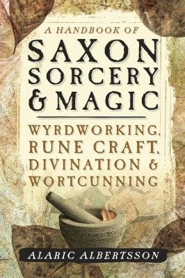 A Handbook of Saxon Sorcery   Magic