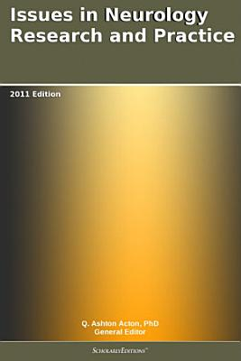 Issues in Neurology Research and Practice  2011 Edition PDF