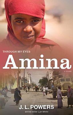 Amina  Through My Eyes