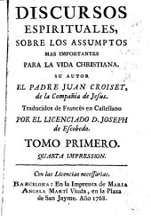 Dicursos espirituales sobre los assumptos mas importantes para la vida christiana, 1