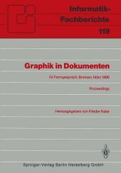 """Graphik in Dokumenten: Zweites Fachgespräch der GI-Fachgruppe """"Graphische Systeme"""" Bremen, 3.–4. März 1986. Proceedings"""