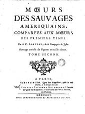 Moeurs des sauvages ameriquains comparées aux moeurs des premiers temps, 2: Volume3