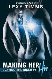 Making Her His: MC Biker Romance