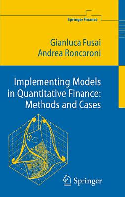 Implementing Models in Quantitative Finance  Methods and Cases
