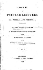 Course of Popular Lectures, Historical and Political,: As Delivered by Frances Wright Darusmont, in Various Cities, Towns, and Counties of the United States. : Being Introductory to a Course on the Nature and Object of America's Political Institutions, Volume 2