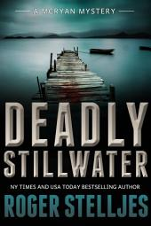 Deadly Stillwater - Thriller: McRyan Mystery Series