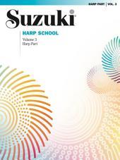 Suzuki Harp School - Volume 3: Harp Part
