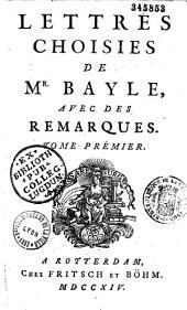 Lettres choisies de M. Bayle, publiées par Des Maizeaux, avec des remarques supplémentaires de P. Marchand