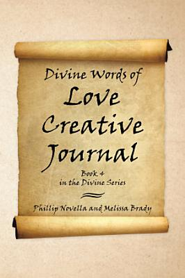 Divine Words of Love Creative Journal Book 4 in the Divine Series