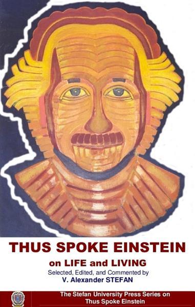 Thus Spoke Einstein On Life And Living