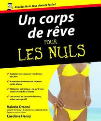 Un Corps de r  ve Pour les Nuls PDF