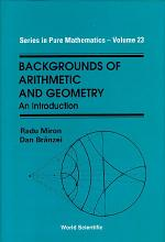Backgrounds of Arithmetic and Geometry