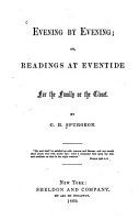 Evening by Evening  Or  Readings at Eventide for the Family Or the Closet PDF