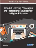 Handbook of Research on Blended Learning Pedagogies and Professional Development in Higher Education PDF