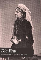 Die Frau: Monatsschrift Für Das Gesamte Frauenleben Unserer Zeit, Band 9