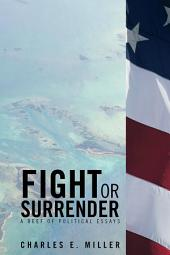 Fight Or Surrender: A Reef of Political Essays