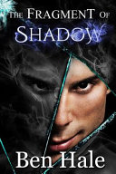 The Fragment of Shadow