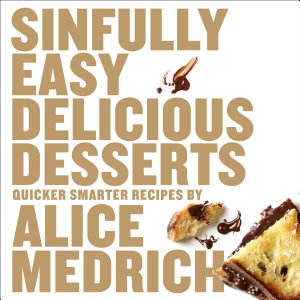 Sinfully Easy Delicious Desserts Book