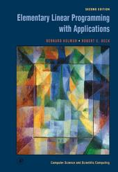 Elementary Linear Programming with Applications: Edition 2