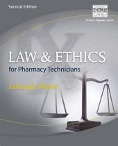Law and Ethics for Pharmacy Technicians: Edition 2