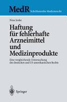 Haftung f  r fehlerhafte Arzneimittel und Medizinprodukte PDF