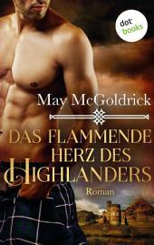 Das flammende Herz des Highlanders: Ein Highland Treasure-Roman -: Band 3