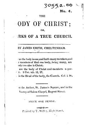 The Body of Christ  Or  Marks of a True Church PDF
