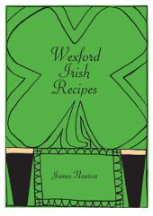 Irish Cookbook - Wexford Irish Recipes
