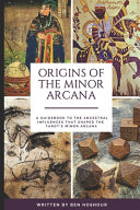Origins of the Tarot s Minor Arcana PDF