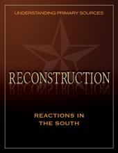 Understanding Primary Sources: Reconstruction: Reactions in the South
