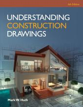 Understanding Construction Drawings: Edition 6