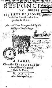 Responce du feu sieur de Sponde... au traicté des marques de l'Église faict par Th. de Bèze