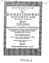 De donationibus absolutis seu proprie sumptis; resp. Simon Meinhardus Niderman