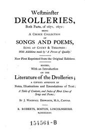 Westminster Drolleries: Both Parts, of 1671, 1672 ; Being a Choice Colection. of Songs and Poems, Sung at Court & Theatres ... ; Ed. with an Introduction on the Literature of the Drolleries ..., Volume 1
