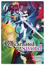 Reincarnated as a Sword (Light Novel) Vol. 6