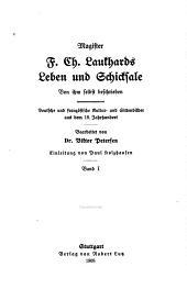 Magister F. Ch. Laukhards Leben und Schicksale von ihm selbst beschrieben: deutsche und französische Kultur- und Sittenbilder aus dem 18. Jahrhundert