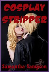 Cosplay Stripper: A Rough Story