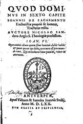 Quod Dominus in sexto capite Joannis de sacramento eucharistiae proprie sit locutus, tractatus utilis