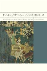 Polymorphous Domesticities PDF