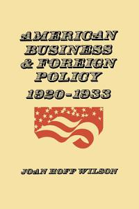 American Business and Foreign Policy Book