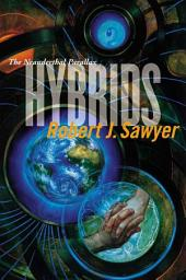 Hybrids:Volume Three of the Neanderthal Parallax