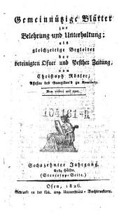 Gemeinnützige Blätter zur Belehrung und Unterhaltung; als gleichzeitige Begleiter der vereinigten Ofner und Pester Zeitung von Christoph Rösler: Band 10