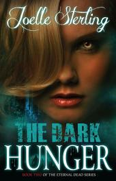 The Dark Hunger: Book Two of the Eternal Dead Series