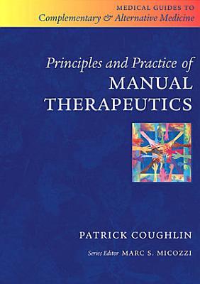 Principles and Practice of Manual Therapeutics E Book PDF